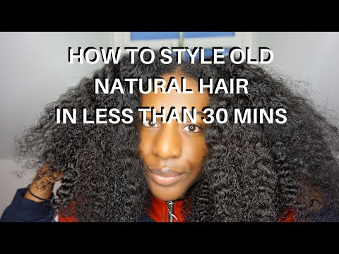 Natural Hair: How to Style THICK Old Natural Hair in LESS THAN 30 MINS!
