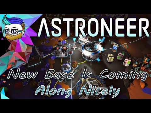 The New Base Is Coming Along Nicely | RIP Printer and New Materials Update | Astroneer 0.9.2 #2