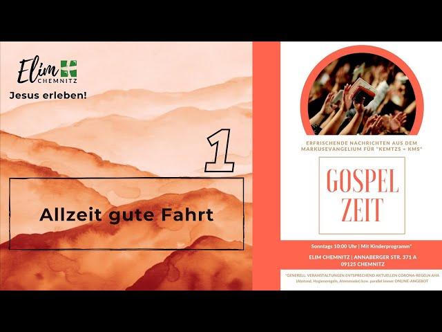 Allzeit beste Fahrt - Gospel Zeit 1