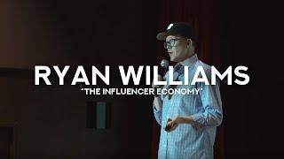 "Ryan Williams: ""The Influencer Economy"""
