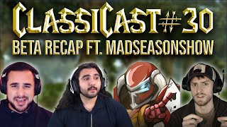 ClassiCast #30 | Classic Beta Recap ft. MadSeasonShow! - The WoW Classic Podcast