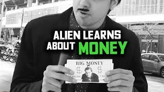 Alien Investigates Why Humans Love Money (Undercover Human)