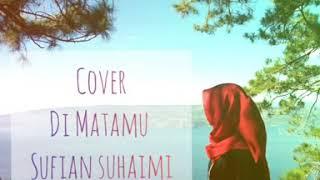 Gambar cover DI MATAMU - Sofian Suhaimi    Cover Indah Sarii