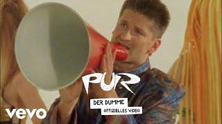 PUR - Der Dumme
