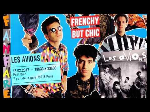 """Les Avions (""""Fanfare"""") : concert (48 mn), 18/02/2017 Petit Bain (Paris • """"Frenchy but Chic"""")."""