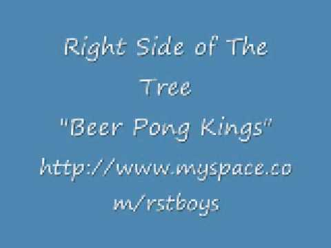 Right Side of the Tree - Beer Pong Kings
