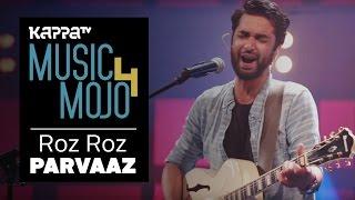 Roz Roz - Parvaaz - Music Mojo Season 4 - Kappa TV