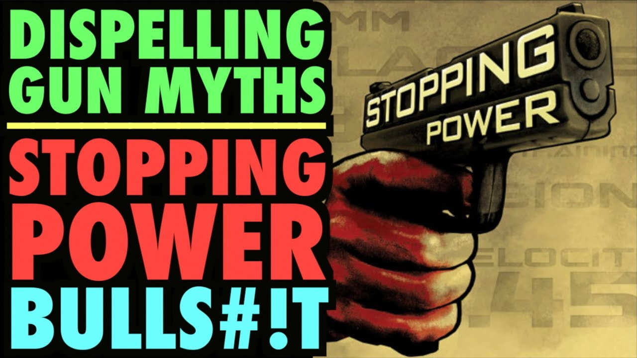 """Dispelling the Myth of """"STOPPING POWER!"""""""