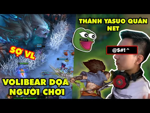 TOP khoảnh khắc điên rồ nhất LMHT #6: Volibear làm lại dọa người sợ chết khiếp, Thánh Yasuo quán net