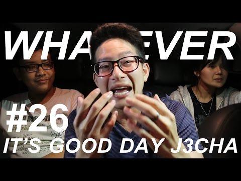 WHATEVER! EP.26! Its good day J3Cha - พัทยาใกล้เหมือนปากซอย