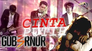 GUB3RNUR BAND - CINTA PUTIH - Official Lyrics Video