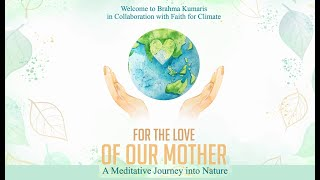 ForThe Love of our Mother | A Meditative Journey into Nature