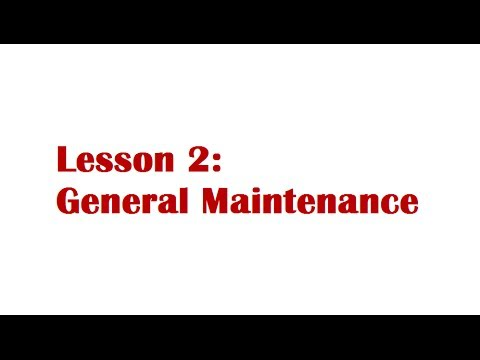 Lesson 2: General Maintenance