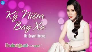 Kỷ Niệm Bay Xa - Hồ Quỳnh Hương
