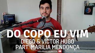 Baixar Do Copo Eu Vim - Diego e Victor Hugo Part Marília Mendonça (Cover)