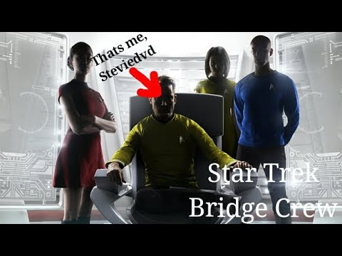 #Star Trek Bridge Crew VR Action. Guess Who's Back! STEVIEDVD INVRHD