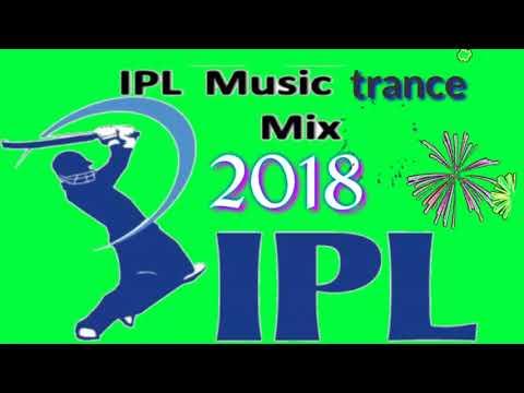Ipl 2018 trance mix | 2018