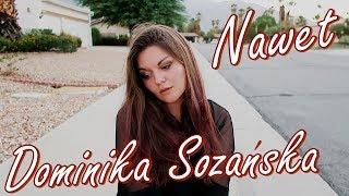 Remo ft. Dominika Sozańska - Nawet (Cover by Annalena)