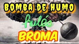 BOMBA DE HUMO - BROMA - RULÉS