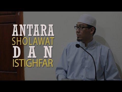Antara Sholawat Dan Istighfar