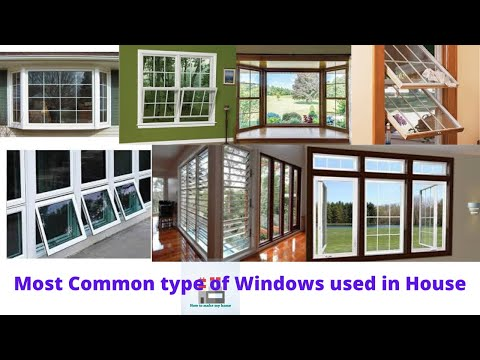 Most Common types of Window used in House