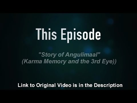 "#34 { Life Bites} ""Story of Angulimaal,karma memory and the 3rd Eye"""