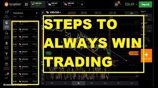 STEPS FOR ALWAYS WIN TRADING - very easy - work 100% - iq option strategy