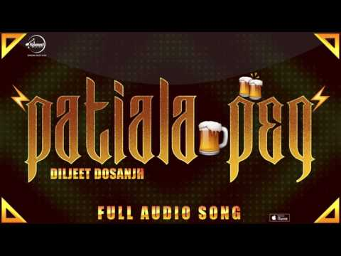 Patiala Peg ( Full Audio Song ) | Diljit Dosanjh | Punjabi Song Collection | Speed Claasic Hitz