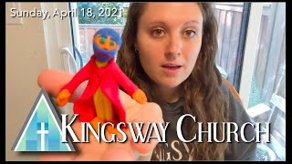 Kingsway Church Online - April 18, 2021