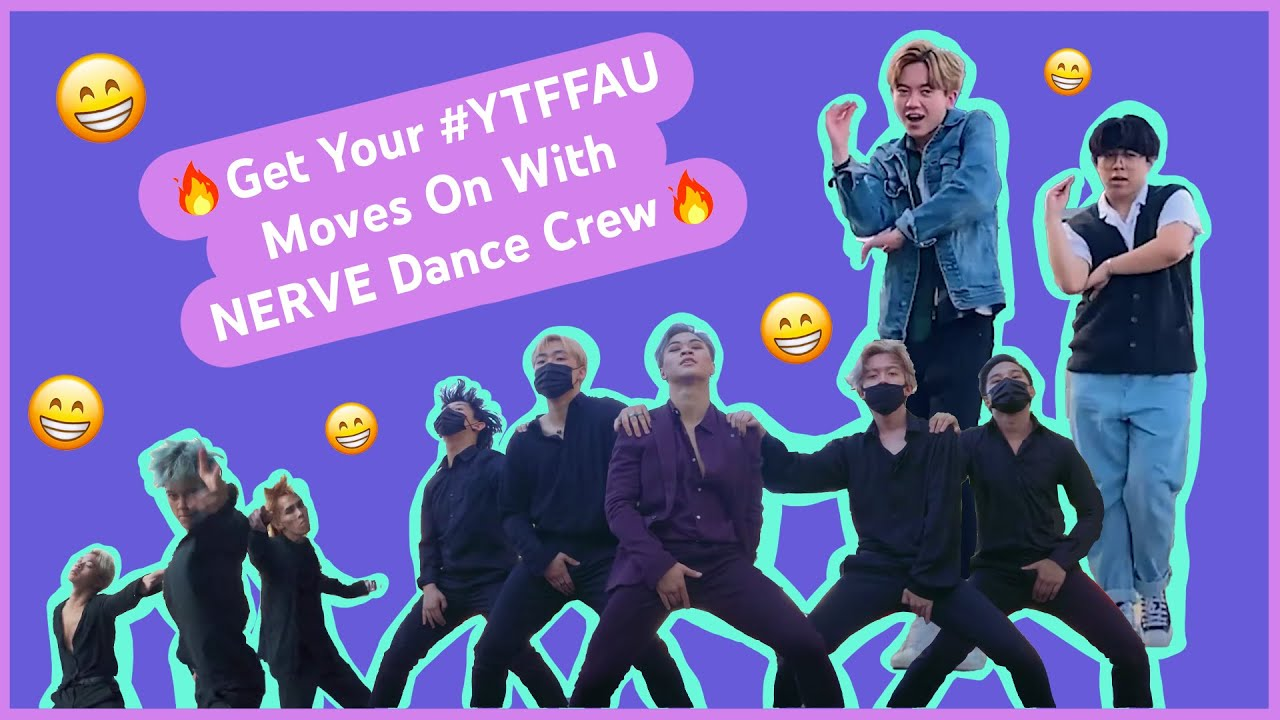 🔥 Get Your #YTFFAU Moves On With NERVE Dance Crew🔥