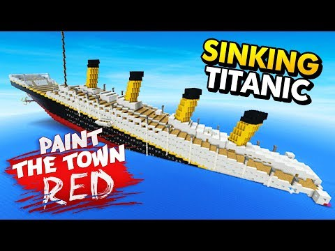 SINKING THE TITANIC IN PAINT THE TOWN RED (Paint the Town Red Funny Gameplay)