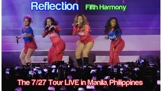 Fifth Harmony - Reflection (The 7/27 Tour Manila, Philippines)