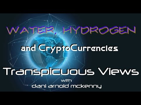 Transpicuous Views: Cryptocurrencies, Hydrogen, and the Current of Water
