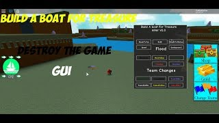 ROBLOX EXPLOITING - BUILD A BOAT FOR TREASURE [ DESTROY THE GAME GUI]