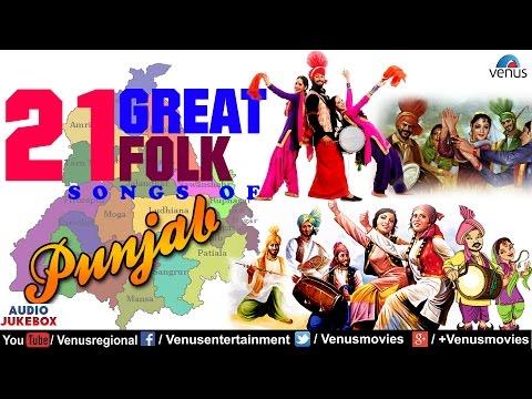21 Great Folk Songs Of PUNJAB   Most Popular Punjabi Songs - Audio Jukebox   Punjabi Hits