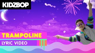 KIDZ BOP Kids - Trampoline (Lyric Video)