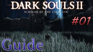 [FR]Dark Souls 2: Scholar Of The First Sin - Guide #01 (1080p60)