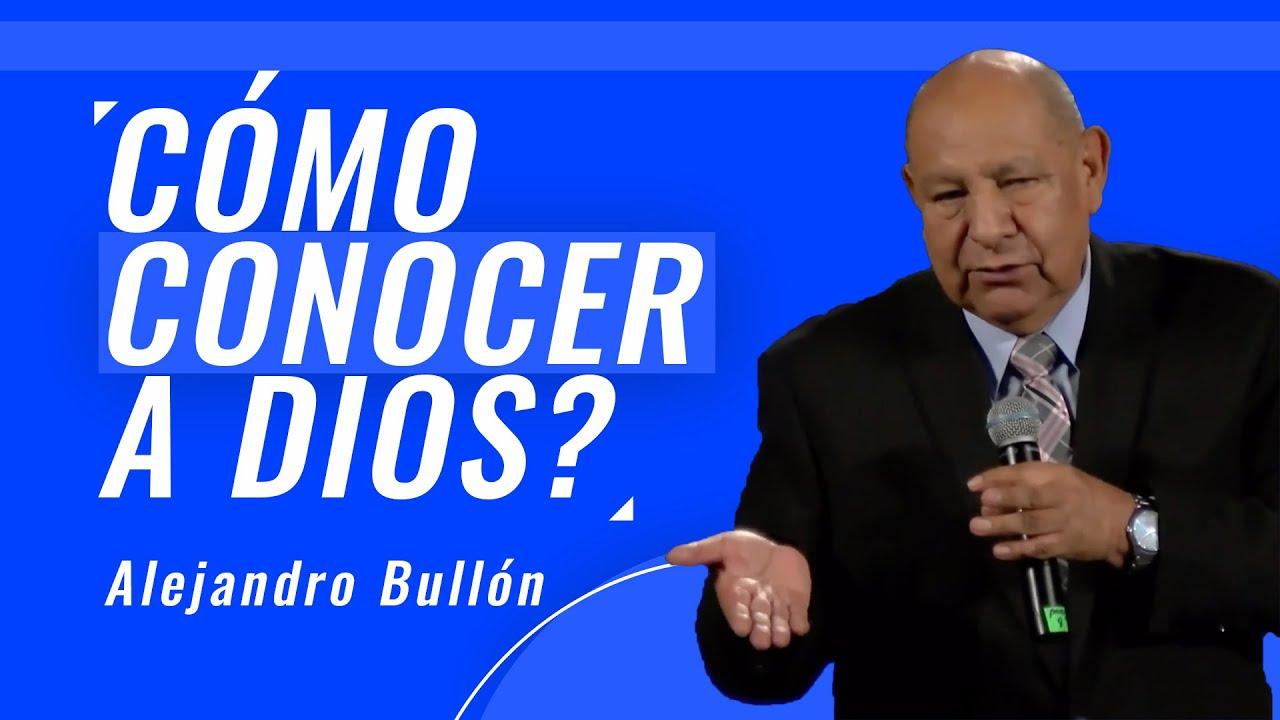 Download Pr. Bullón - Cómo conocer verdaderamente a Dios?