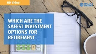 Safest investment options for retirement?   Bajaj Finance
