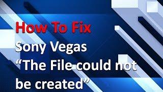 كيفية إصلاح سوني فيغاس ''الملف لا يمكن إنشاء''