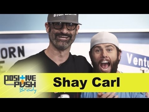 Shay Carl | Positive Push