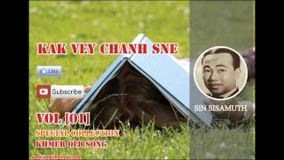 Kak Vey Chanh Sne- sin sisamuth song mp4 free download