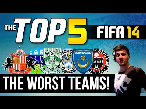 FIFA 14 | TOP 5 | The Worst Teams In FIFA 14!