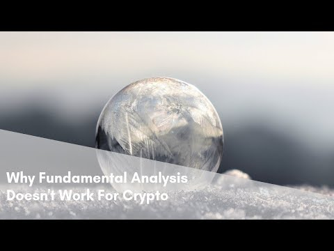 Why Fundamental Analysis Doesn't Work With Crypto And Why You Should Wait For End Of Bear Market