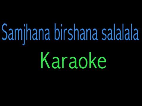 Samjhana Birshana Salalala  karaoke nepali movie song