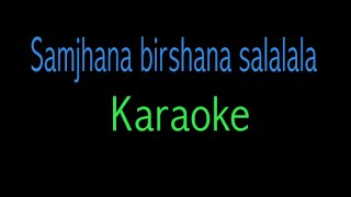 Samjhana Birshana Salalala | karaoke |nepali movie song |
