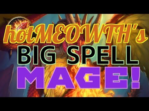 HearthPWN D3CK Sp0tl!ght: HotMEOWTH's (Top 50 Legend) Big Spell Mage! [S46]