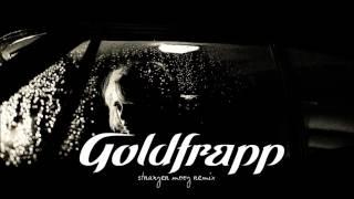 Goldfrapp: Stranger (Moog Remix)