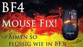 +++BF4 MOUSE FIX+++ Endlich aimen so flüssig wie in BF3!