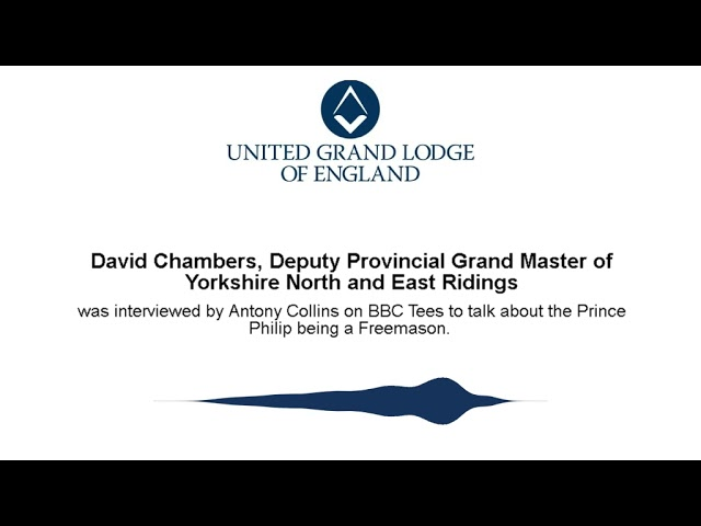 Dep. Prov. Grand Master of Yorkshire North and East Ridings on Prince Philip's past in Masonry